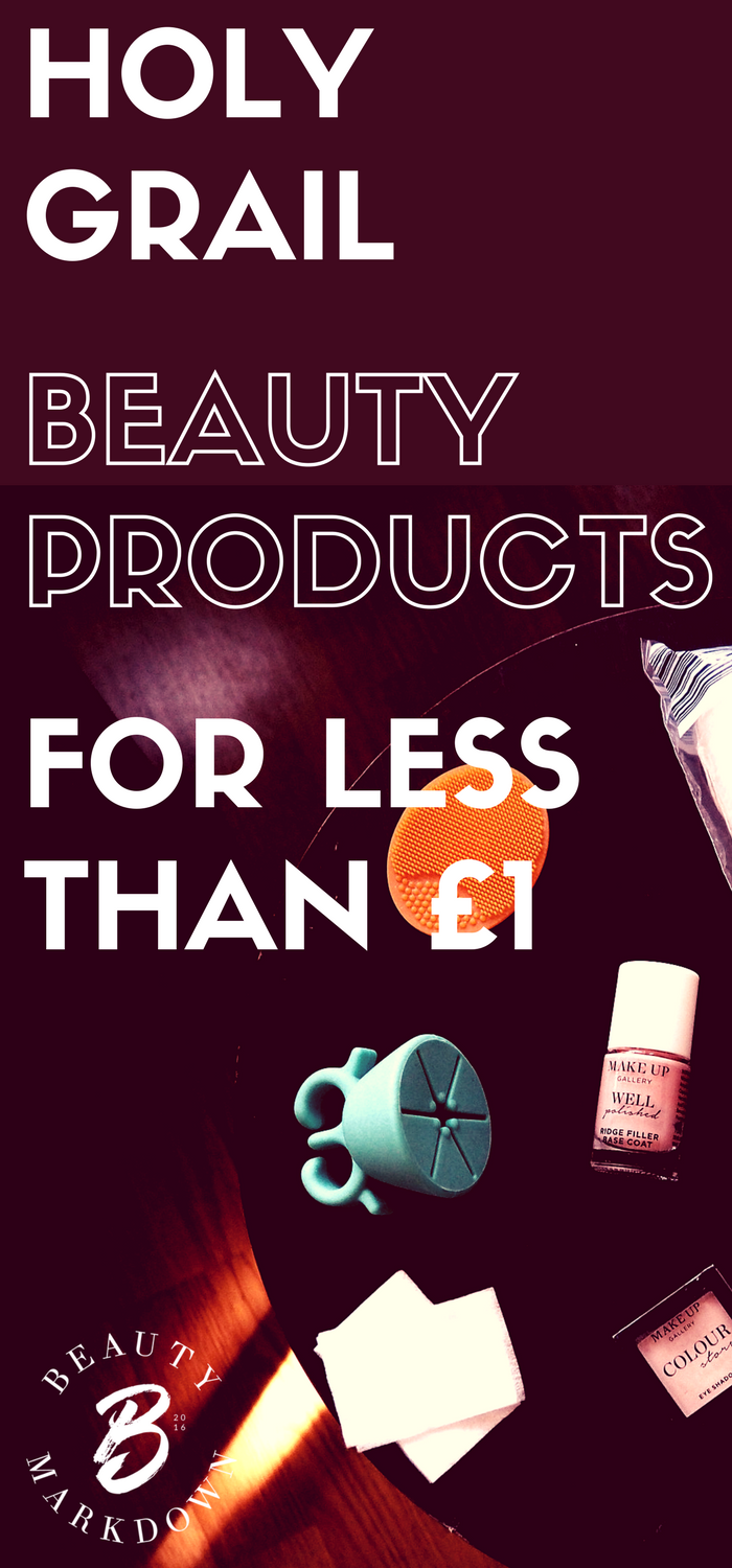Holy grail UK beauty products for less than £1 each.